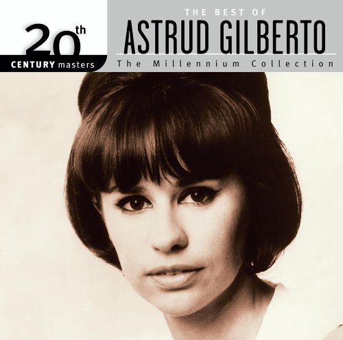 The Best of Astrud Gilberto: 20th Century Masters - The Millennium Collection by Gilberto, Astrud (2005-03-29) (Best Of Astrud Gilberto)