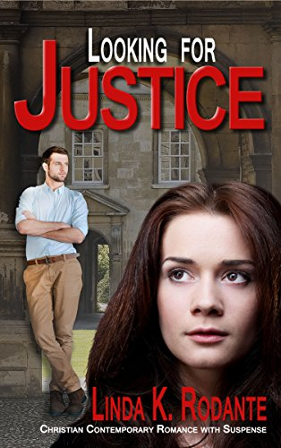 Looking for Justice: Christian Contemporary Romance with Suspense (Dangerous Series Book 4)