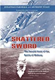 Front cover for the book Shattered Sword: The Untold Story of the Battle of Midway by Jonathan Parshall