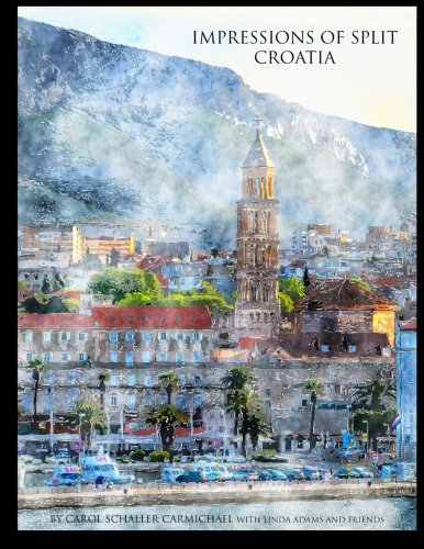 Impressions of Split Croatia: Paintings and Drawings