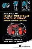 Handbook of Nuclear Medicine and Molecular Imaging, E. Edmund Kim, 9814366234