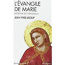 L'Évangile de Marie: Myriam de Magdala