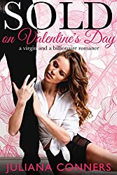 Sold on Valentine's Day: A Virgin and a Billionaire Romance (Sold at the Auction Book 1)