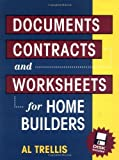 img - for Documents, Contracts and Worksheets for Home Builders by Al Trellis (1998-05-31) book / textbook / text book
