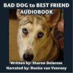 Bad Dog to Best Friend: The Transformation of Dakota | Sharon Delarose