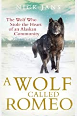 A Wolf Called Romeo by Nick Jans (3-Jul-2014) Paperback Paperback