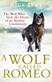 A Wolf Called Romeo by Nick Jans (3-Jul-2014) Paperback