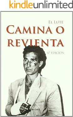 El Lute. Camina o revienta (Memorias Y Biografias) (Spanish Edition)