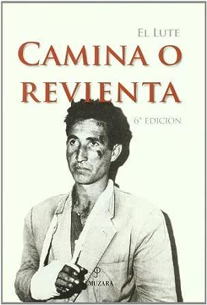El Lute Camina O Revienta Memorias Y Biografias Ebook Rodríguez Eleuterio Sánchez Amazon Es Tienda Kindle