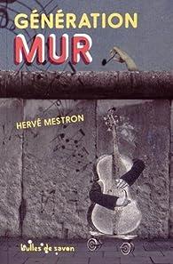 Génération mur par Hervé Mestron