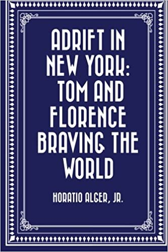 Mobi format books free download Adrift in New York: Tom and Florence Braving the World PDF CHM