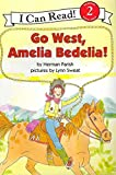 [Go West, Amelia Bedelia!] (By: Herman Parish) [published: May, 2012]