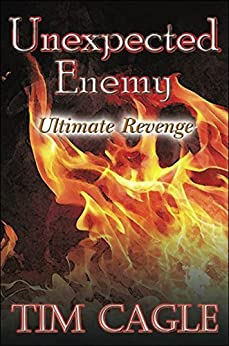 Unexpected Enemy: Ultimate Revenge by [Cagle, Tim]