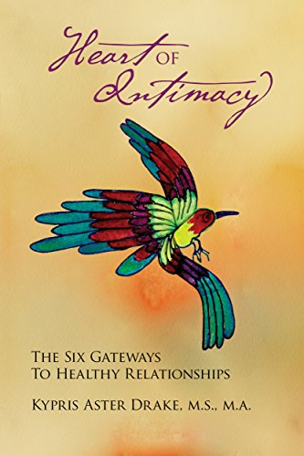Heart of Intimacy: The Six Gateways to Healthy Relationships