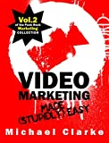 Video Marketing Made (Stupidly) Easy - Vol.2 of the Punk Rock Marketing Collection