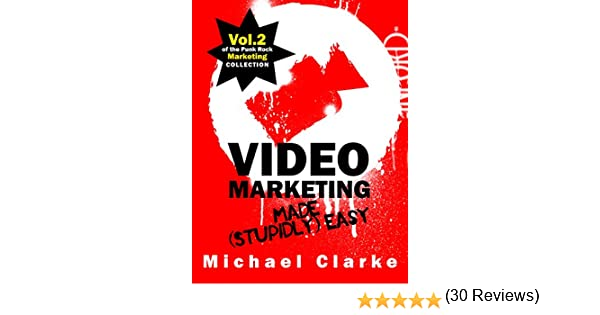 Amazon video marketing made stupidly easy vol2 of the amazon video marketing made stupidly easy vol2 of the punk rock marketing collection ebook michael clarke desy simmons steve ure kindle store fandeluxe Epub