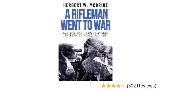 A Rifleman Went to War
