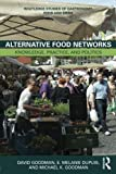 img - for Alternative Food Networks: Knowledge, Practice, and Politics (Routledge Studies of Gastronomy, Food and Drink) by David Goodman (2013-12-23) book / textbook / text book