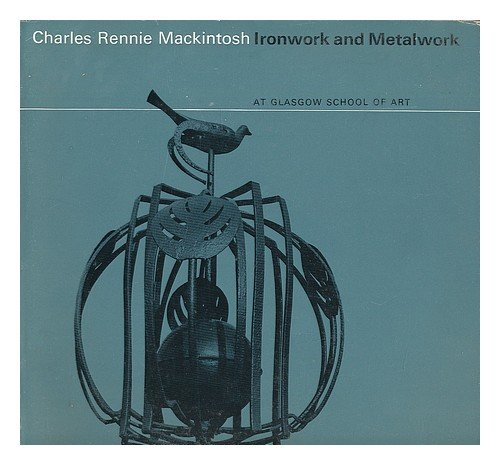 Charles Rennie Mackintosh and Glasgow School of Art : 3. Ironwork and Metalwork / edited and annotated by H. Jefferson ()