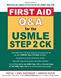 First Aid Q&A for the USMLE Step 2 CK, Tao Le, Anil Shivaram, Joshua Klein, 0071481737