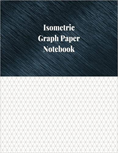 Isometric Graph Paper Notebook 1 3 Inch Isometric Ruled 120 Pages