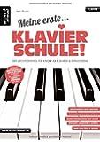Meine erste Klavierschule! Der leichte Einstieg für Kinder ab 8 Jahren & Erwachsene. Lehrbuch für Piano. Klavierstücke. Spielbuch. Musiknoten.