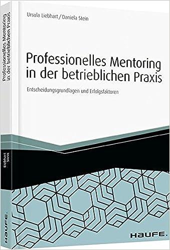 Professionelles Mentoring in der betrieblichen Praxis: - Ursula ...