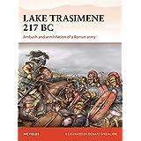 Lake Trasimene 217 BC: Ambush and annihilation of a Roman army