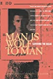 Man Is Wolf to Man: Surviving the Gulag
