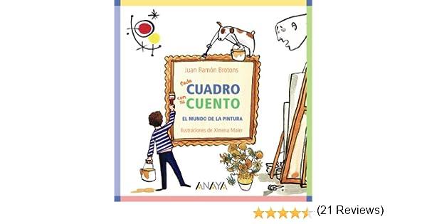Cada cuadro con su cuento: El mundo de la pintura Ocio Y Conocimientos: Amazon.es: Brotons, Juan Ramón, Maier, Ximena: Libros