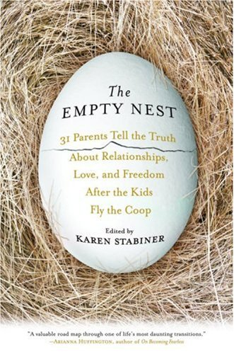 The Empty Nest: 31 Parents Tell the Truth About ...