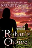 Rohan's Choice (Children of Angels Book 5)