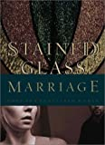 img - for Stained Glass Marriage: Hope for Shattered Homes by Dale Forehand (2003-04-02) book / textbook / text book