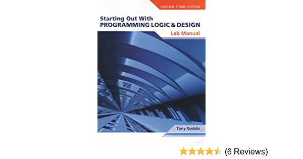 lab manual for starting out with programming logic design tony rh amazon com Learn Programming Logic Programming Logic Controller