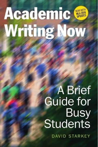 Academic Writing Now: A Brief Guide for Busy Students_with MLA 2016 Update