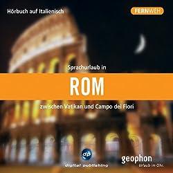 Fernweh: Sprachurlaub in Rom
