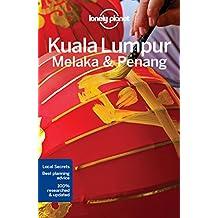 Lonely Planet Kuala Lumpur, Melaka & Penang 4th Ed.: 4th Edition