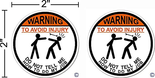 2 - pack | WARNING To Avoid Injury Do Not Tell Me How To Do My Job©, 2-pack (2 inch circles) IMakeDecalsforYou 2