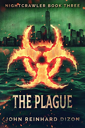 The Plague (Nightcrawler Book 3) by [Dizon, John Reinhard]