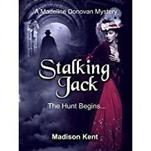 Stalking Jack: The Hunt Begins... (Madeline Donovan Mysteries Book 1) (English Edition)