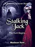 Download Stalking Jack: The Hunt Begins... (Madeline Donovan Mysteries Book 1) in PDF ePUB Free Online