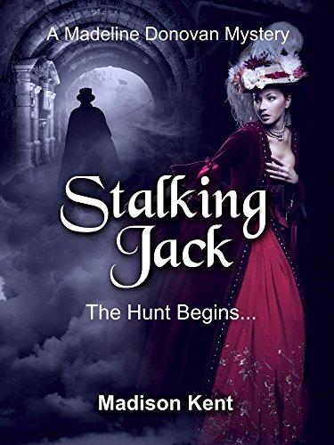 Stalking Jack: The Hunt Begins... (Madeline Donovan Mysteries Book 1) by [Kent, Madison]