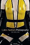 Latex Fashion Photography: Slick, Shiny, Sexy