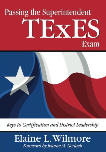 Passing the Superintendent TExES Exam: Keys to Certification and District Leadership