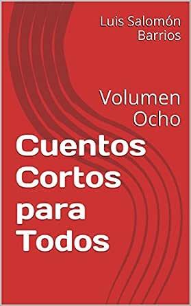 Cuentos Cortos para Todos: Volumen Ocho eBook: Luis Salomon ...