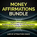 Money Affirmations Bundle: Positive Affirmations to Manifest Money Instantly, Increase Your Income, Attract Success and Gain Financial Freedom Speech by  Law of Attraction Coach Narrated by  Law of Attraction Coach