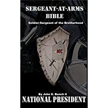 Sergeant-at-Arms Bible: Soldier-Sergeant of the Brotherhood (Motorcycle Club Bible Book 4)