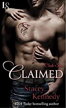 Claimed: A Club Sin Novel (Club Sin series Book 1) by [Kennedy, Stacey]