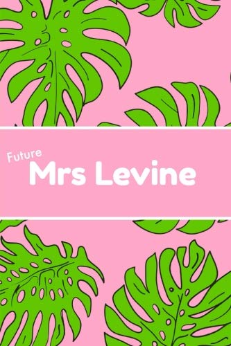 Mrs Future Levine: Adam,Gift,Maroon 5,Fans,Notebook,School,Funny,College ruled,Unofficial,Journal,Christmas,Birthday,Personalised,Engagement