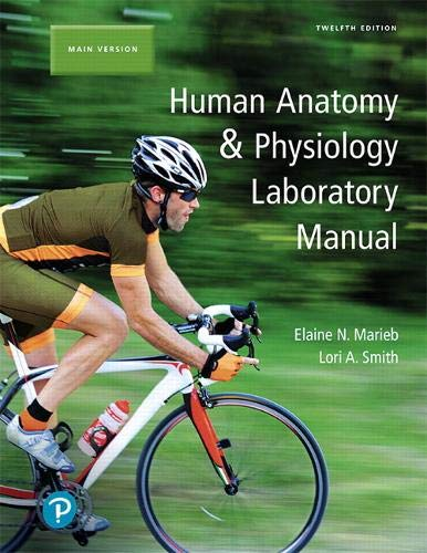 Human Anatomy & Physiology Laboratory Manual, Main Version (12th Edition)